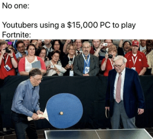 Minecraft, One, and Play: No one:  Youtubers using a $15,000 PC to play  Fortnite: i like minecraft