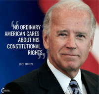 Unfortunately, I am beginning to think that Uncle Joe is right on this one...  - CCM: NO ORDINARY  AMERICAN CARES  ABOUT HIS  CONSTITUTIONAL  RIGHTS  JOE BIDEN Unfortunately, I am beginning to think that Uncle Joe is right on this one...  - CCM