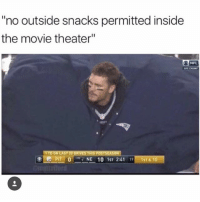 "Dad, Movie, and Movie Theater: ""no outside snacks permitted inside  the movie theater""  ONFL  AFC CHAM  TD ON LAST 20 DRIVES THIS POSTSEASON  ●""PiTT0-NE 101st 2:41  1ST & 10 @dad"