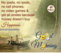 Good Morning..:): No pads, no ipods,  no cell phones,  no video games &  yet all smiles because  money doesn't buy  aughing colours.com  LAAGHING  Colours Good Morning..:)