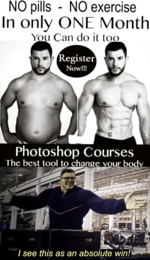 They had us in the first half, not gonna lie: NO pills NO exercise  In only ONE Month  You Can do it too  (Register  Now!!  Photoshop Courses  The best tool to change vour body  I see this as an absolute win! They had us in the first half, not gonna lie