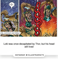 Memes, Rams, and 🤖: no  PLEa5E...  Like, comment and follow!  Loki was once decapitated by Thor, but his head  still lived  IN STAG RAM O VILLAINTRUEFACTS marvel geek picoftheday like marvelcomics