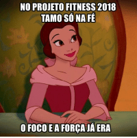 Pt-Br (Brazilian Portuguese), International, and Fitness: NO PROJETO FITNESS 2018  TAMO SO NA FE  O FOCO EAFORÇAJA ERA