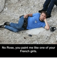 Oh leo: No Rose, you paint me like one of your  French girls. Oh leo