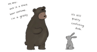 Dude, Halloween, and Bear: no, see-  this is a black  bear costume  It's still  Prett  confusing  I'm a grizzly  dude 23 Adorably Wholesome Halloween Comics