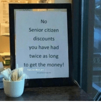 😂Damn: No  Senior citizen  discounts  you have had  twice as long  to get the money!  Featured @will ent 😂Damn