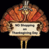 Memes, Thanksgiving Day, and 🤖: NO Shopping  On  Thanksgiving Day For more awesome holiday and fun pictures go to... www.snowflakescottage.com