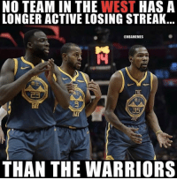 I knew something bad would happen to golden state lol: NO TEAM IN THE WEST HASA  LONGER ACTIVE LOSING STREAK.  @NBAMEMES  勇士  THE  勇士  BAY  BAY  THAN THE WARRIORS I knew something bad would happen to golden state lol