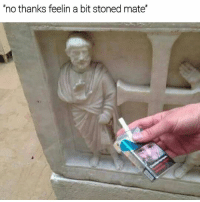 "Memes, Weird, and 🤖: 'no thanks feelin a bit stoned mate"" Statues are weird"