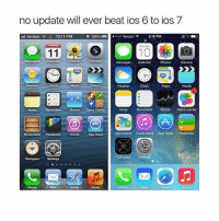 Anaconda, Clock, and Music: no update will ever beat ios 6 to ios 7  all, Verizon , ※ 10:11 PM  O 100%(-)  ..oooo Verizon  5:16 PM  10  Messages Calendar  Photos  Comera  Messages Calendar PtosCamera  Weather  Clock  Maps  Vidoos  Weather  Clock'  Maps Videos  3  es Reminders Stocks Game Center  Notos Reminders Stocks Game Genter  Newsstand PassbookiTunes App Store  Nowsstand iTunes Store App Store Passbook  Composs Settings  Compass Settings  Phone  Safari  Music  Phone  Mal  Safari  Musio I miss the old music app it was so pretty