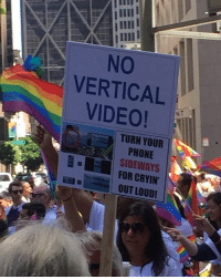 Dank, Video, and Sideways: NO  VERTICAL  VIDEO!  TURN YOUR  SIDEWAYS  FOR CRYIN  OUT LOUD