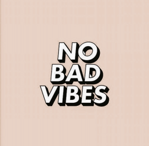 Vibes and  No: NO  VIBES