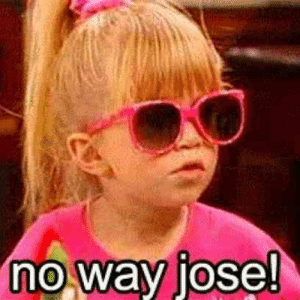 Dude, Funny, and Memes: no way jose! Full House delivered some truly #iconic catchphrases over the years. The cast made us laugh, cry, and appreciate our families much more. But when it comes to the most memorable Full House #quotes and catchphrases, you got it dude. #fullhouse #funny #memes