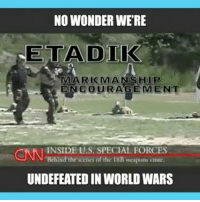 cnn.com, Dogs, and Memes: NO WONDER WERE  NETA DIK  MARK MAN SHIP  ENe OURAGEMENT  CNN Behind the scene of the 18B weapons omte.  INSIDE U.S. SPECIAL FORCES  UNDEFEATED IN WORLDWARS Special Forces f*ckery 😂 🇺🇸 Go Like @pawesome__dogs - -
