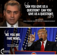 President-Elect Trump Gave The Smackdown To CNN Today: NO, YOU ARE  FAKE NEWS  PRESIDENT ELECT  DONALD TRUMP  TURNING  POINT USA  CAN YOU GIVE US A  QUESTION? CAN YOU  GIVE USA QUESTION?  JIM ACOSTA  CNN SENIOR WHITE HOUSE CORRESPONDENT President-Elect Trump Gave The Smackdown To CNN Today
