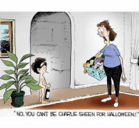 "Sheening: ""No, YOU CANT BE CHARLIE SHEEN ROR HALLOWEENI"""
