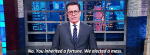 beeishappy: LSSC   2017.02.16: No. You inherited a fortune. We elected a mess. beeishappy: LSSC   2017.02.16