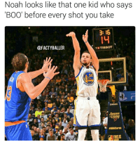 Memes, Noah, and Boots: Noah looks like that one kid who says  BOOT before every shot you take  3: 16  TISSOT  @FACTYBALLER  30  ARRIO 🏀 Lmao tag that person! 😂 factyballer