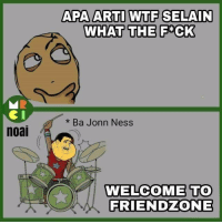 hahah yuk follow ig @bikinrameaja drherp: noai  APA/ARTI WTF SELAIN  WHAT THE FCK  Ba Jonn Ness  WELCOME TO  FRIENDZONE hahah yuk follow ig @bikinrameaja drherp