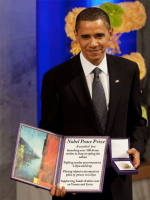 Trump Was Not The Only War Monger In Office: Nobel Peace Prize  Awarded for:  launching over 500 drone  strikes in Iraq cirrpling the  nation  Topling secular goverments in  Libya and Iraq  Placing islamic extremests in  place of power in Libya  Supporting Saudi Arabia's war  on Yeman and Syria Trump Was Not The Only War Monger In Office