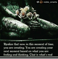 Repost @noble_omerta with @repostapp ・・・ HealthyThoughts PositiveVibes GodsConscious ImBuiltForThis💪: noble omerta  Realize that now, in this moment of time,  you are creating. You are creating your  next moment based on what you are  feeling and thinking. Cbat is what's real Repost @noble_omerta with @repostapp ・・・ HealthyThoughts PositiveVibes GodsConscious ImBuiltForThis💪