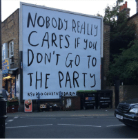 Ence: NOBOD) REALL  CARES IF you  OFF  ENCE  T&VEG  THE PART  Hackney