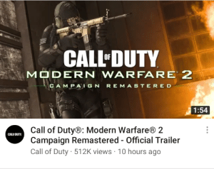 Nobody asked for it but all of y'all saying it's just another leak and will take another year then explain this. CoD mw2 campaign remastered. Came out by the official CoD youtube channel.: Nobody asked for it but all of y'all saying it's just another leak and will take another year then explain this. CoD mw2 campaign remastered. Came out by the official CoD youtube channel.