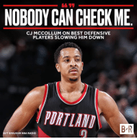 Nba, Radio, and Best: NOBODY CANCHECKME  CJ MCCOLLUM ON BEST DEFENSIVE  PLAYERS SLOWING HIM DOWN  PORTIANI  BR  IT SIRIUSXM NBA RADIO Game 2 vs Warriors tonight.