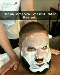 Funny, The Mask, and Mask: Nobody cared who I was until I put orn  the mask. 💀