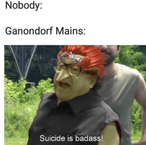 The only person you need to play caw caw.: Nobody:  Ganondorf Mains:  Suicide is badass! The only person you need to play caw caw.