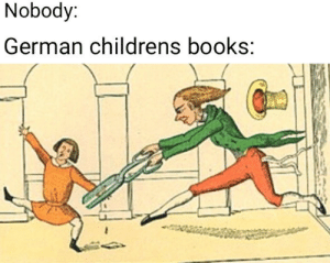 Books, German, and Nobody: Nobody:  German childrens books: