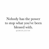 """Blessed, Power, and Blessings: Nobody has the power  to stop what you've been  blessed with.  @OWORLDSTAR """"They can't stop your blessings..."""" 💯 @QWorldstar https://t.co/F5ONsidu6g"""