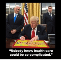 """""""Nobody knew health care  could be so complicated."""" Who knew?? (hint: everyone)  Impeach the clown:  http://bit.ly/impeach-trump-"""