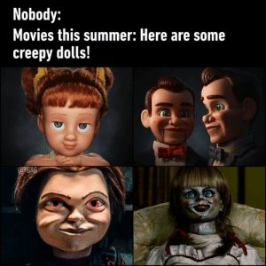 Halloween came early this year: Nobody:  Movies this summer: Here are some  creepy dolls!  @GAG Halloween came early this year