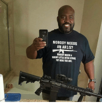Bitch, Memes, and Ar15: NOBODY NEEDS  AN AR15?  NOBODY NEEDSA  WHINY LITTLE BITCH EITHER,  YET HERE YOU ARE. What are your thoughts on this?