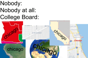 Yeah, I live in Chicago: Nobody:  Nobody at all:  College Board:  WES  LAKE VIEW  LINCOLN PARK  CHICAGO  NEA  NORTH SIDE  RIVER NORTH  Chicago  90  chicago  AGE  41  90  BACK OF  THE YARDS Yeah, I live in Chicago