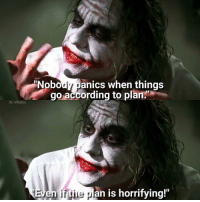 Memes, Villain, and According: Nobody panics when things  go according to plan.  IG: Villains  Even the pl  is horrifying!  ift  lan 🃏