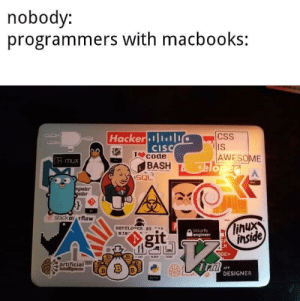 Full Stackoverflow Developer: nobody:  programmers with macbooks:  Hacker.小小  CSS  CIS  4T code  BASH  H mux  AWESOME  npuler  s stackov rflow  linux  inside  DEVELOPER BY v  security  engineer  NIN  agit  DES  artificial  APP  DESIGNER Full Stackoverflow Developer