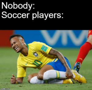 Football btw: Nobody:  Soccer players:  ingflip.com Football btw