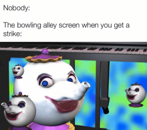 Hooray! : dankmemes: Nobody:  The bowling alley screen when you get a  strike: Hooray! : dankmemes