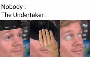 Mark Calloway Aka The Undertaker Peacefully Passed By A Home On Feb 14 2020.New The Undertaker Memes The Memes