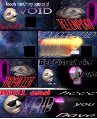 "Fresh, Reddit, and Image: Nobody tountH my squaren of  ype: PNG image  ensions: 194 x 194  ze: 50.7 KB  BECOME TnE  oh no  NULL amal <p>[<a href=""https://www.reddit.com/r/surrealmemes/comments/8hempz/null_and_void_fresh_from_dave_co/"">Src</a>]</p>"