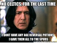 Congrats to the Spurs! Credit: Harry Potter Memes : NOCELTICS FOR THE LAST TIME  IDONTHAVEANY AGEREVERSAL POTIONS  IGAVE THEM ALL TO THE SPURS  book.  VTheHarry PotterMemes Congrats to the Spurs! Credit: Harry Potter Memes