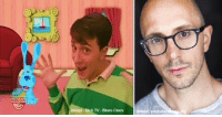 Blue's Clues, Memes, and Steve Burns: NOGGIN  Image Nick TV-Blues Clues  Image pasha Steve Burns - 41 Blues Clues Left because he was balding. Rumours he died of od untrue. Now a stage actor-musician