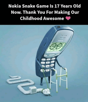 Me_irl: Nokia Snake Game Is 17 Years Old  Now. Thank You For Making Our  Childhood Awesome Me_irl
