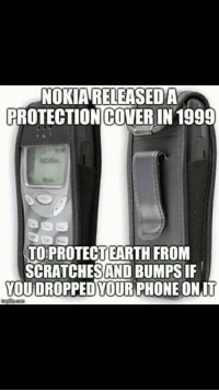 Rock, Solid, and You: NOKIARELEASEDA  PROTECTIONCOVER IN 1999  NOIA  TO PROTECTEARTH FROM  SCRATCHES!AND BUMPS IF  YOU DROPPED YOURPHONE ONIT rock solid