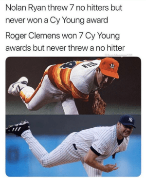 Mlb, Roger, and Never: Nolan Ryan threw 7 no hitters but  never won a Cy Young award  Roger Clemens won 7 Cy Young  awards but never threw a no hitter 🤔🤔  (h/t @ballplayerhub)