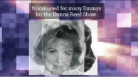 Memes, Eternity, and 🤖: Nominated for many Emmys  for the Donna Reed Show The late Donna Reed, known for classics like From Here to Eternity and It's a Wonderful Life, was born on this day in 1921!