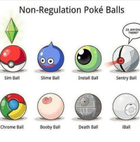 Boobies, Chrome, and Memes: Non-Regulation Poké Balls  IS ANYON  THERE?  o O  Sim Ball  Sentry Ball  Slime Ball  Install Ball  Booby Ball  Chrome Ball  Death Ball  iBall Tiddy