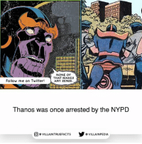 Talk about humiliating 😂 marvelcomics thanos disney geek comics marvel: NONE OF  THAT MAKES  ANY SENSE.  Follow me on Twitter!  Thanos was once arrested by the NYPD  回@VILLA IN TRUEFACTS  步@VILLA IN PEDI Talk about humiliating 😂 marvelcomics thanos disney geek comics marvel